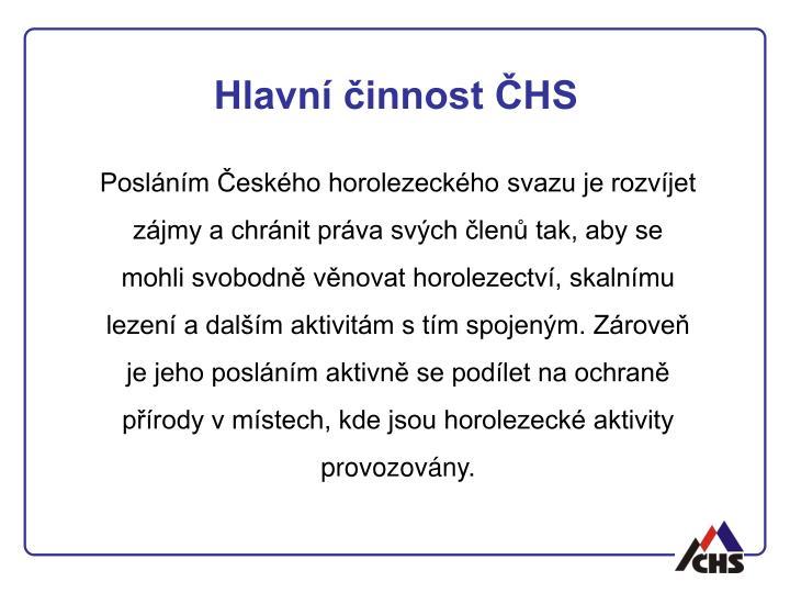 Hlavní činnost ČHS