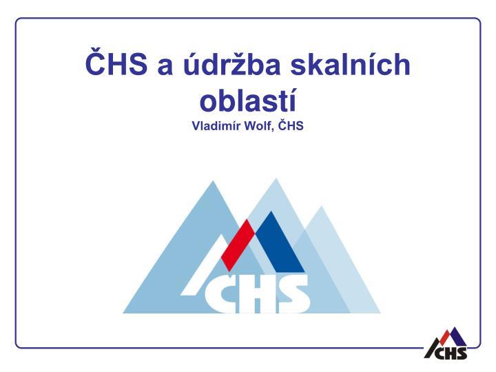 ČHS a údržba skalních oblastí
