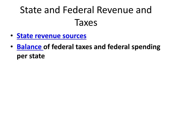 State and Federal Revenue and Taxes