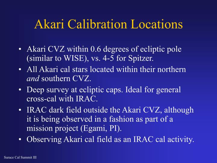 Akari CVZ within 0.6 degrees of ecliptic pole (similar to WISE), vs. 4-5 for Spitzer.