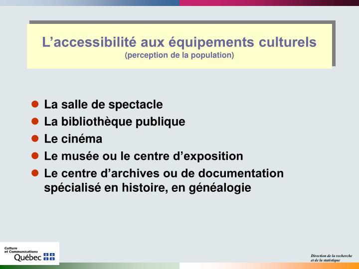 L'accessibilité aux équipements culturels