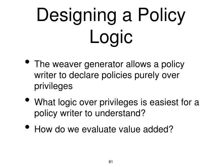 Designing a Policy Logic
