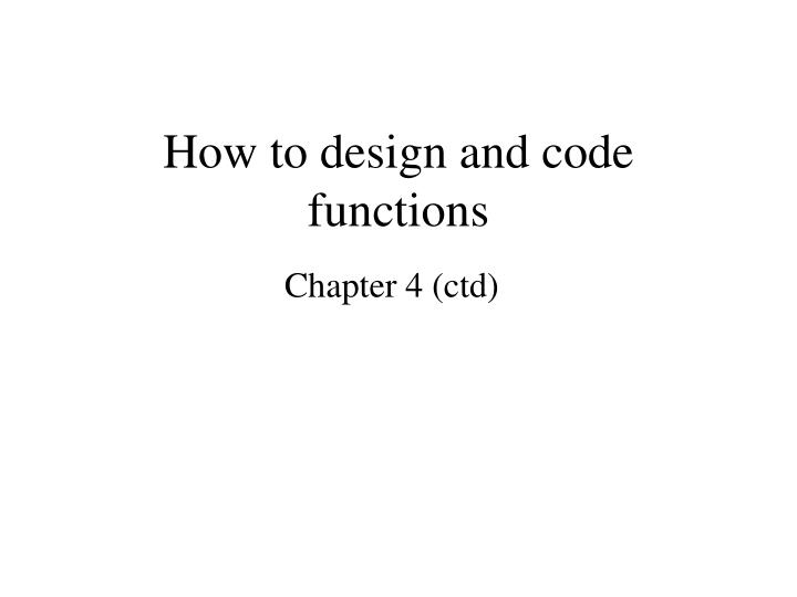 How to design and code functions