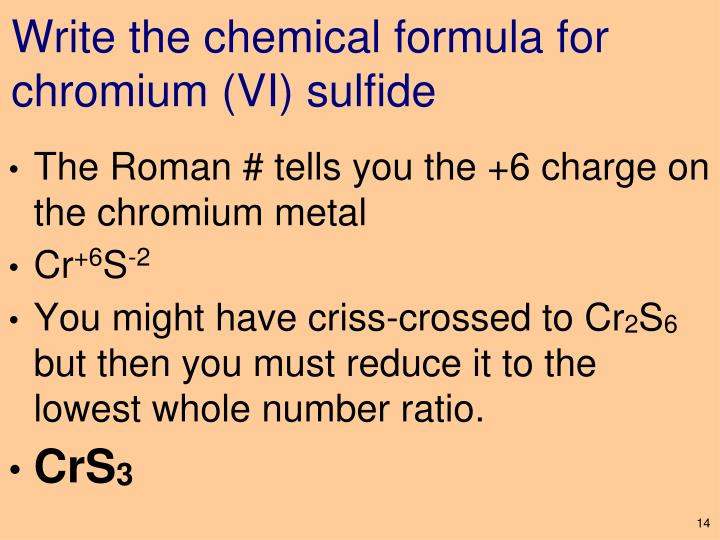 Write the chemical formula for chromium (VI) sulfide