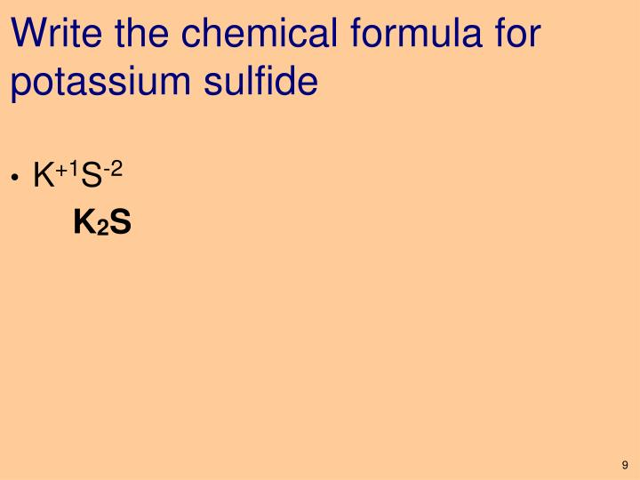 Write the chemical formula for potassium sulfide