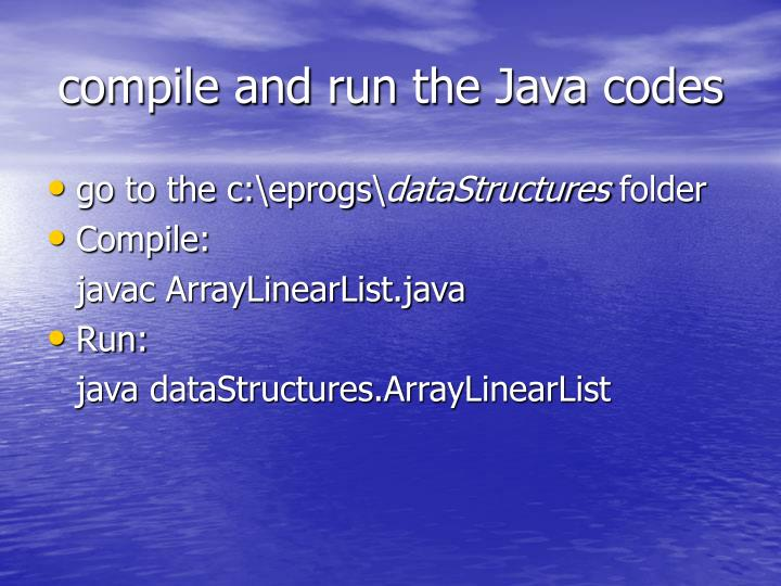 compile and run the Java codes