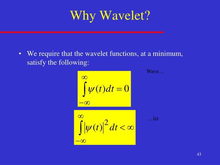 Why Wavelet?