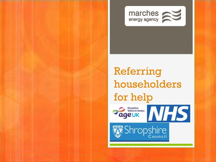 Referring householders for help