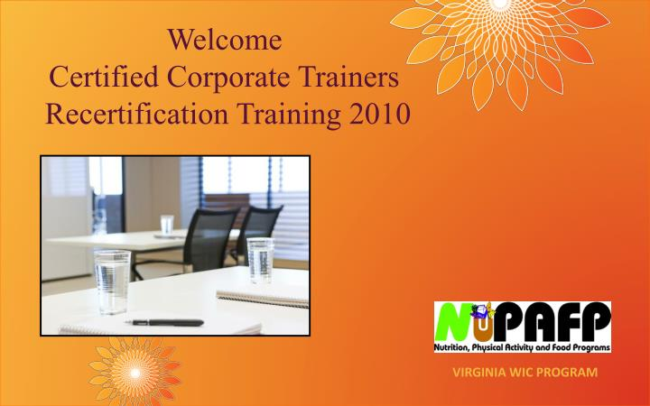 Welcome certified corporate trainers recertification training 2010