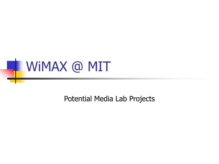 WiMAX @ MIT