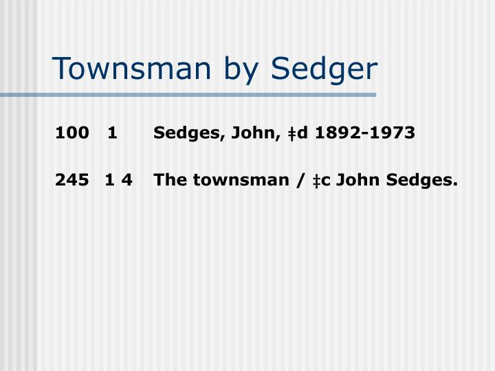 Townsman by Sedger