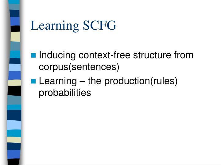 Learning SCFG
