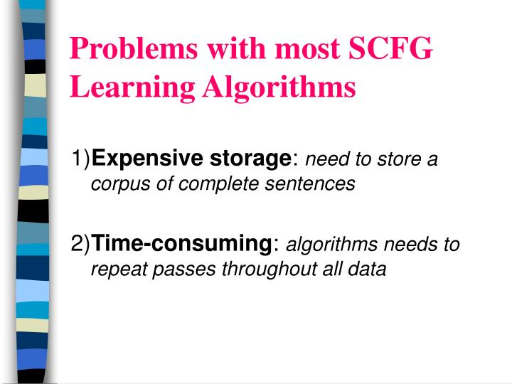 Problems with most SCFG Learning Algorithms