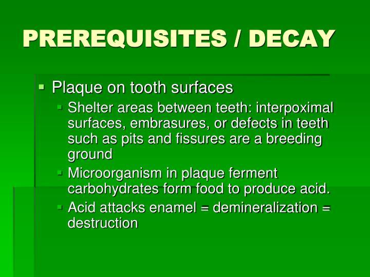 PREREQUISITES / DECAY