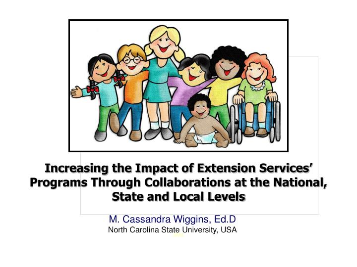 Increasing the Impact of Extension Services'  Programs Through Collaborations at the National, Sta...