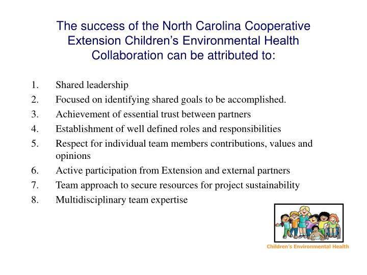 The success of the North Carolina Cooperative Extension Children's Environmental Health Collaboration can be attributed to: