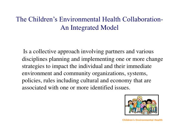 The Children's Environmental Health Collaboration-        An Integrated Model
