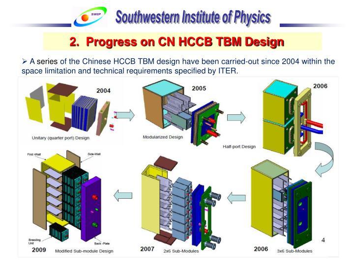 2.  Progress on CN HCCB TBM Design