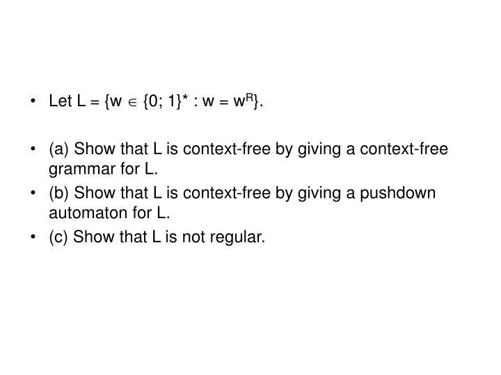 Let L = {w