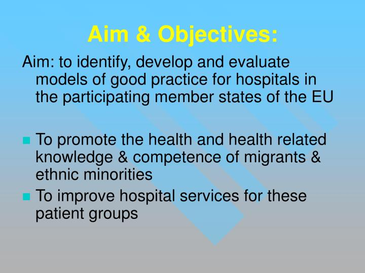 Aim: to identify, develop and evaluate models of good practice for hospitals in the participating member states of the EU