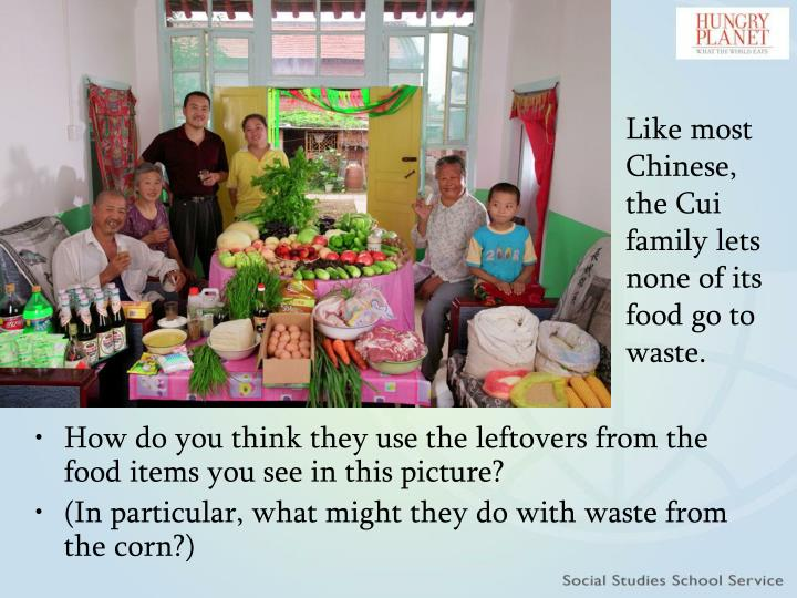 Like most Chinese, the Cui family lets none of its food go to waste.
