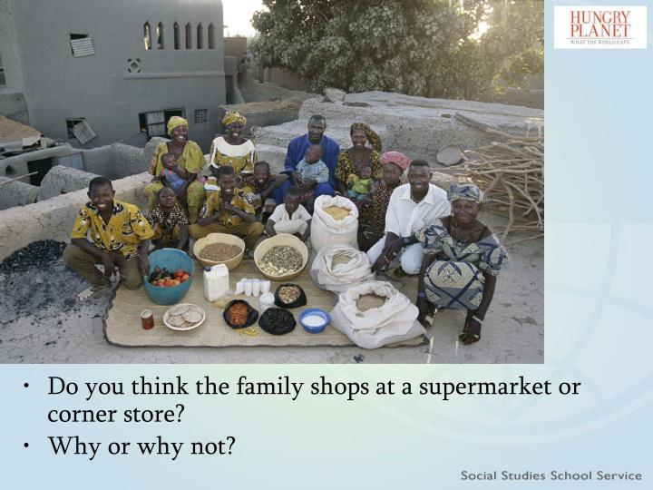 Do you think the family shops at a supermarket or corner store?