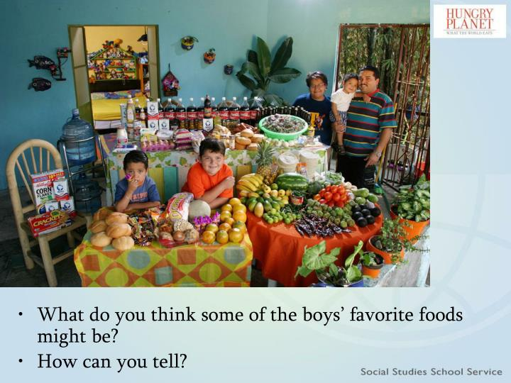 What do you think some of the boys' favorite foods might be?