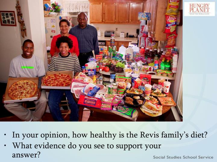 In your opinion, how healthy is the Revis family's diet?