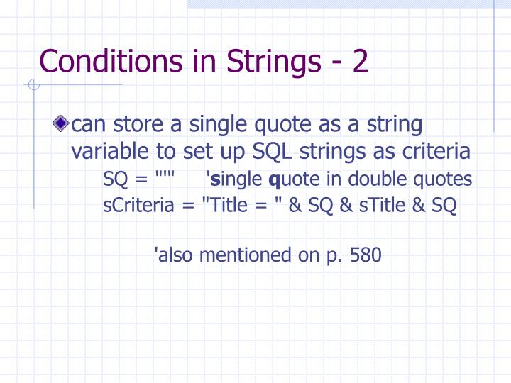 Conditions in Strings - 2