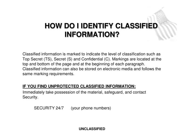 HOW DO I IDENTIFY CLASSIFIED INFORMATION?
