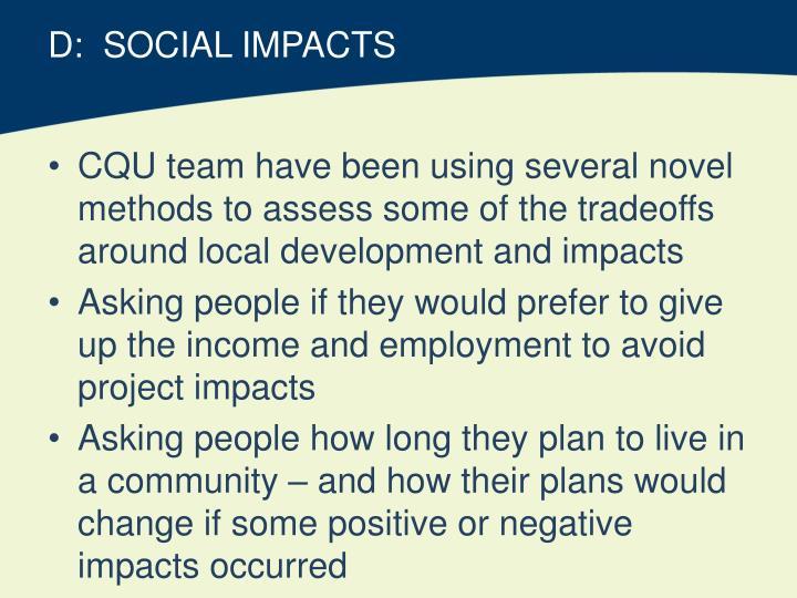 D:  SOCIAL IMPACTS
