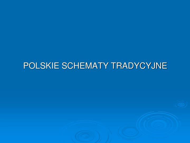 POLSKIE SCHEMATY TRADYCYJNE