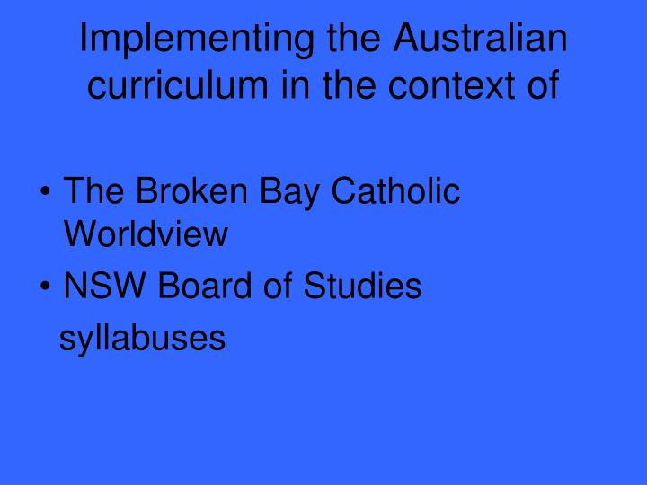 Implementing the Australian curriculum in the context of
