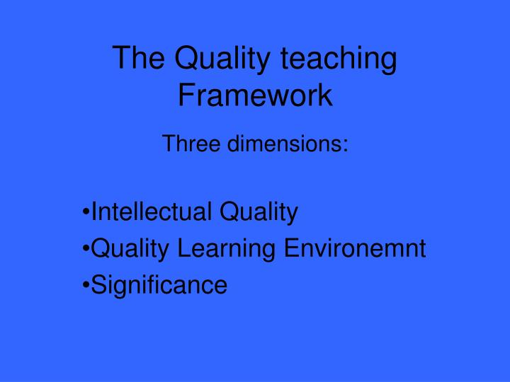 The Quality teaching Framework