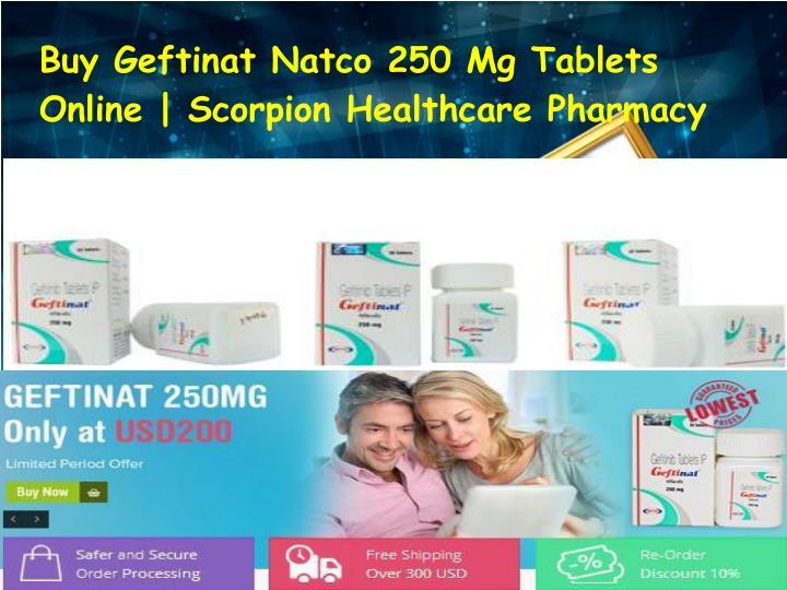 Buy Geftinat Natco 250 Mg Tablets Online | Scorpion Healthcare Pharmacy