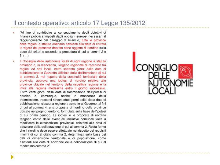Il contesto operativo: articolo 17 Legge 135/2012.