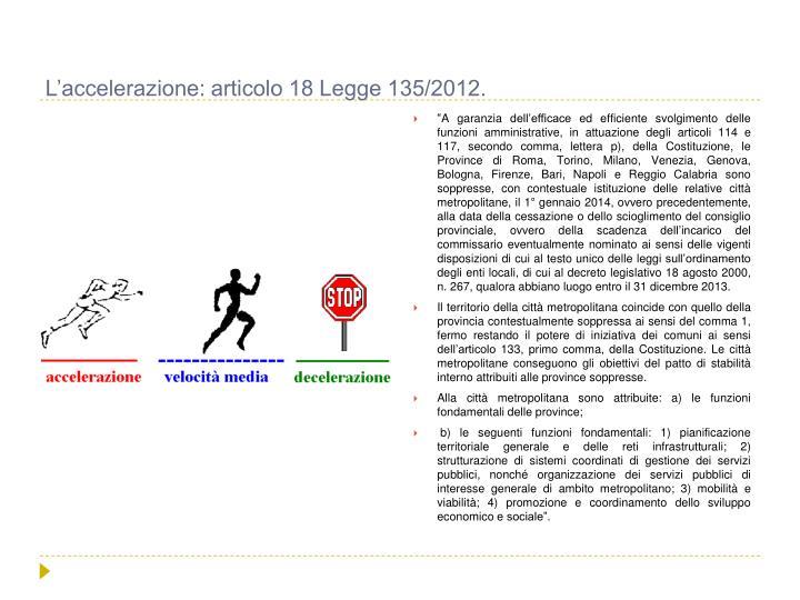 L'accelerazione: articolo 18 Legge 135/2012.