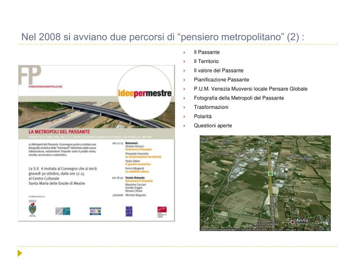 """Nel 2008 si avviano due percorsi di """"pensiero metropolitano"""" (2) :"""