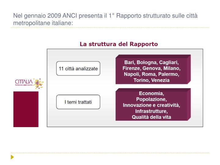 Nel gennaio 2009 ANCI presenta il 1° Rapporto strutturato sulle città metropolitane italiane: