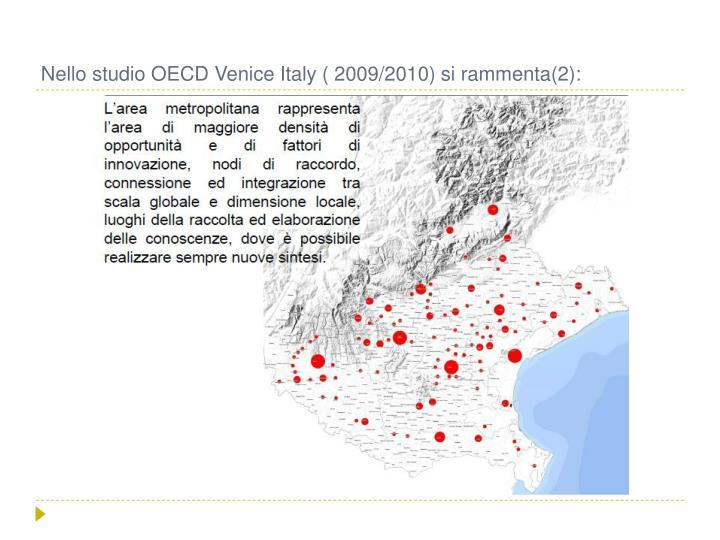 Nello studio OECD Venice Italy ( 2009/2010) si rammenta(2):