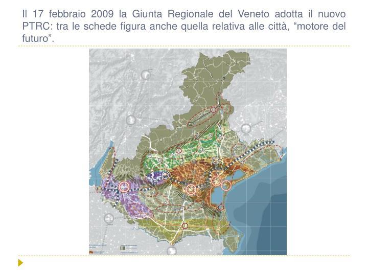 """Il 17 febbraio 2009 la Giunta Regionale del Veneto adotta il nuovo PTRC: tra le schede figura anche quella relativa alle città, """"motore del futuro""""."""
