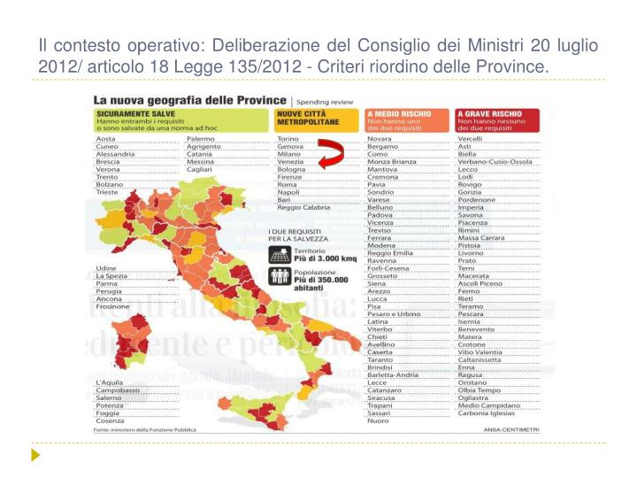 Il contesto operativo: Deliberazione del Consiglio dei Ministri 20 luglio 2012/ articolo 18 Legge 135/2012 - Criteri riordino delle Province.