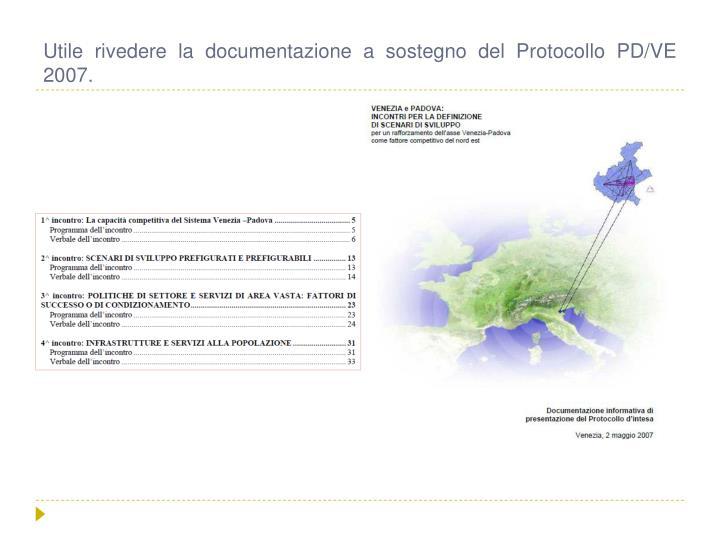 Utile rivedere la documentazione a sostegno del Protocollo PD/VE 2007.