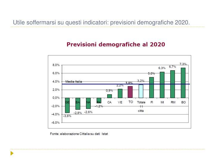 Utile soffermarsi su questi indicatori: previsioni demografiche 2020.