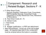 component research and related budget sections f k