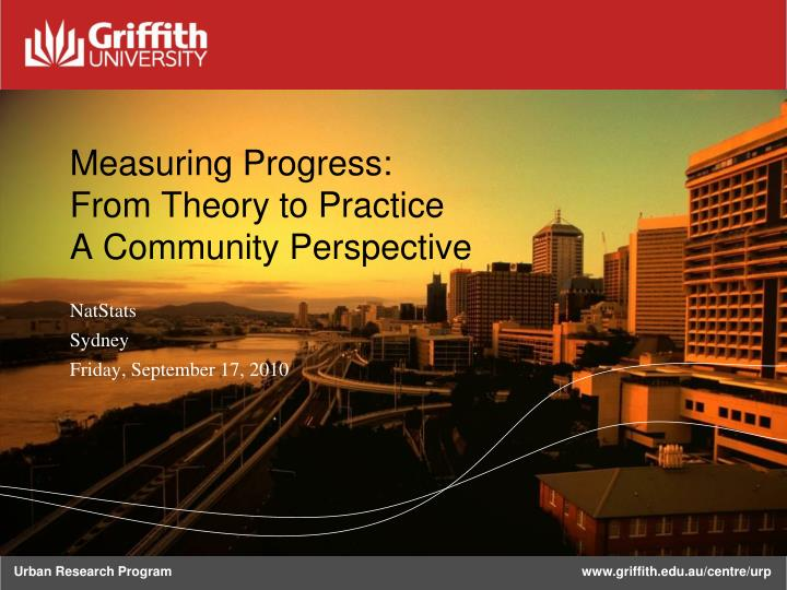 Measuring progress from theory to practice a community perspective