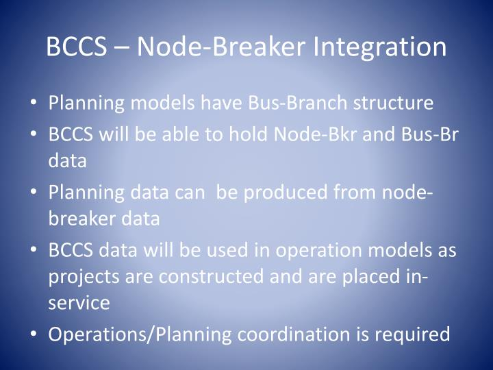 BCCS – Node-Breaker Integration