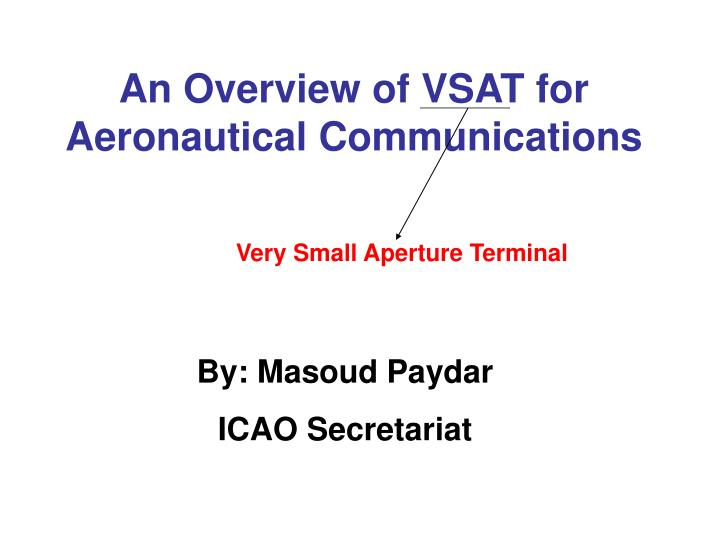 An Overview of VSAT for Aeronautical Communications