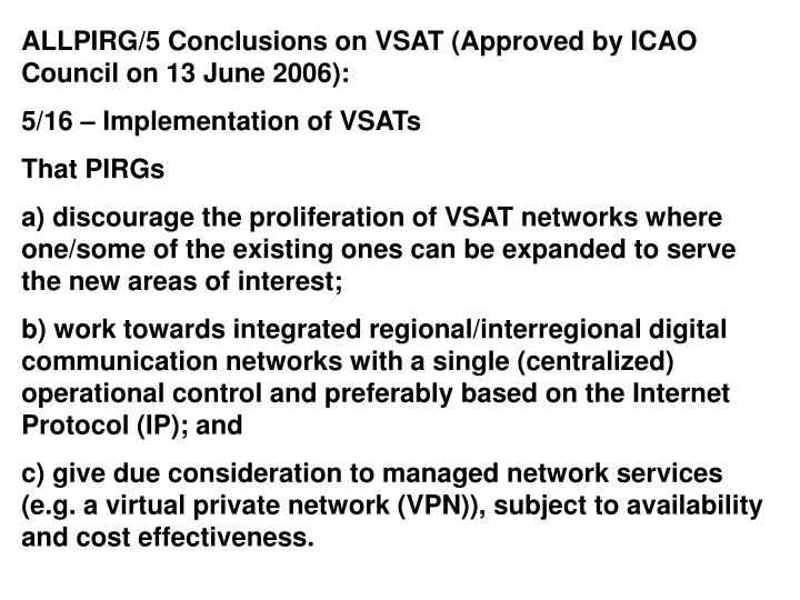 ALLPIRG/5 Conclusions on VSAT (Approved by ICAO Council on 13 June 2006):