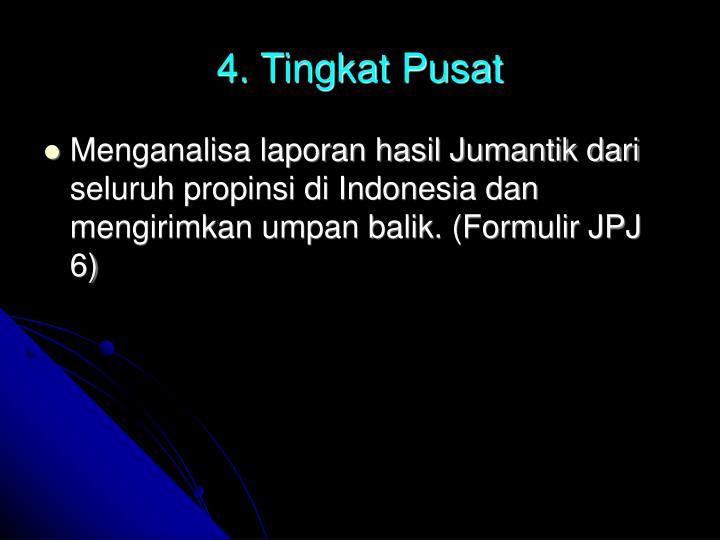 4. Tingkat Pusat